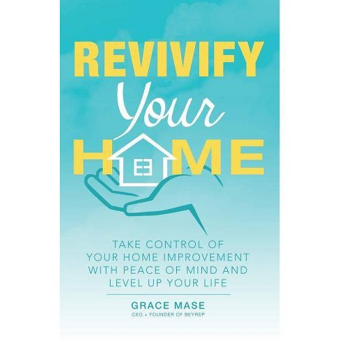 Revivify Your Home - by  Grace Mase (Paperback) - image 1 of 1