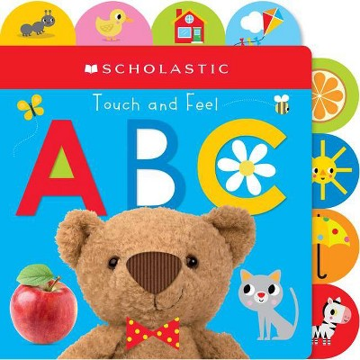Touch and Feel Abc: Scholastic Early Learners (Touch and Feel)- (Board Book)
