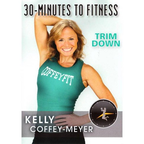 30 Minutes to Fitness: Trim Down with Kelly Coffey-Meyer (DVD) - image 1 of 1