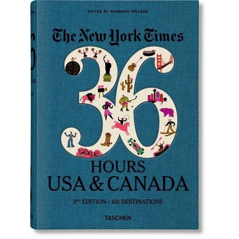 Nyt. 36 Hours. USA & Canada, 3rd Edition - by  Barbara Ireland (Paperback) - image 1 of 1