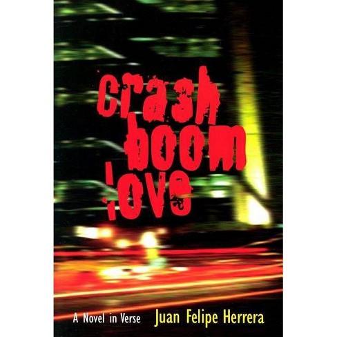 Crashboomlove - by  Juan Felipe Herrera (Paperback) - image 1 of 1