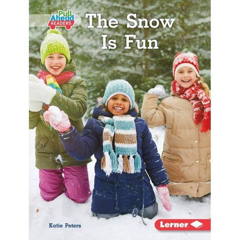 The Snow Is Fun - (Let's Look at Weather (Pull Ahead Readers -- Nonfiction)) by  Katie Peters - image 1 of 1