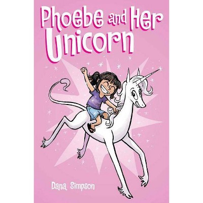 Phoebe and Her Unicorn : A Heavenly Nostrils Chronicle -  by Dana Simpson (Paperback)