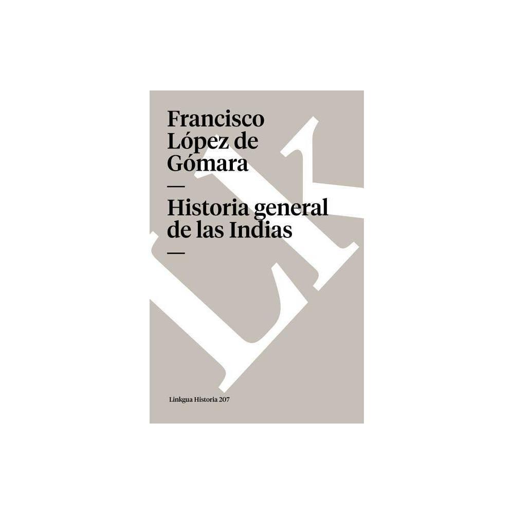 Historia General De Las Indias Diferencias By Francisco Lopez De Gomara Paperback