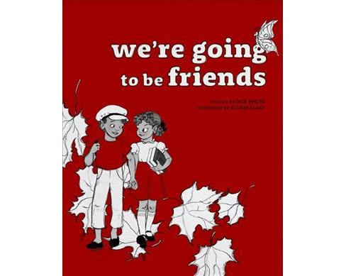 We're Going to Be Friends -  by Jack White (Hardcover) - image 1 of 1