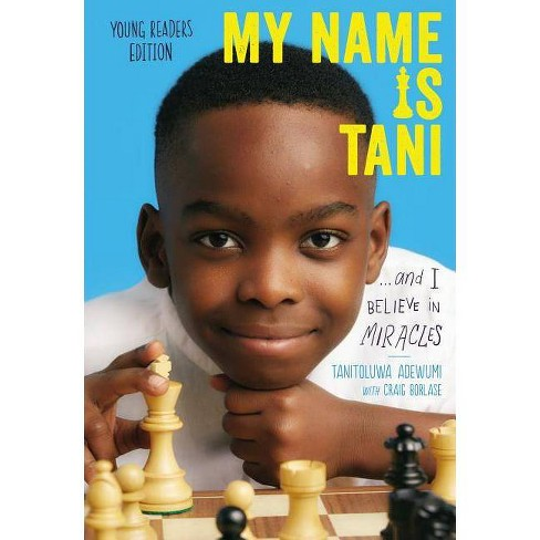 My Name Is Tani . . . and I Believe in Miracles Young Readers Edition - by  Tani Adewumi (Paperback) - image 1 of 1