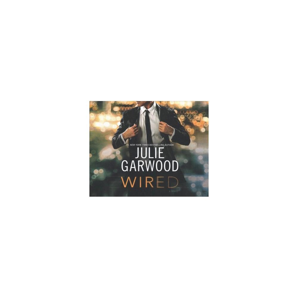 Wired - Unabridged by Julie Garwood (CD/Spoken Word)