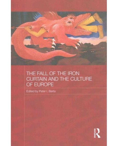 Fall of the Iron Curtain and the Culture of Europe (Paperback) - image 1 of 1