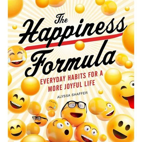 The Happiness Formula - by  Alyssa Shaffer (Paperback) - image 1 of 1
