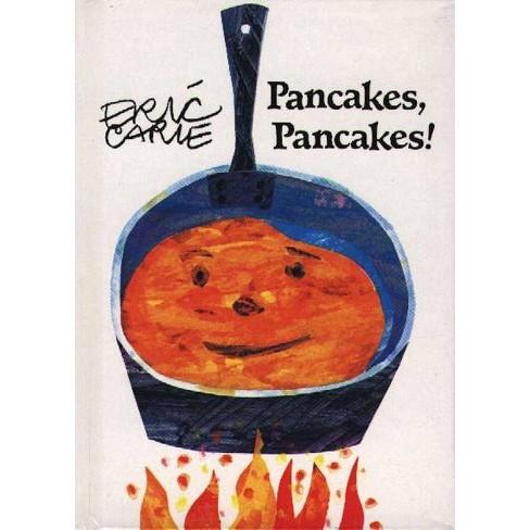 Pancakes, Pancakes! - (World of Eric Carle) by  Eric Carle (Hardcover) - image 1 of 1