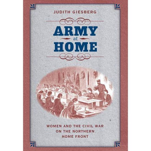 Army at Home - (Civil War America (Paperback)) by  Judith Giesberg (Paperback) - image 1 of 1