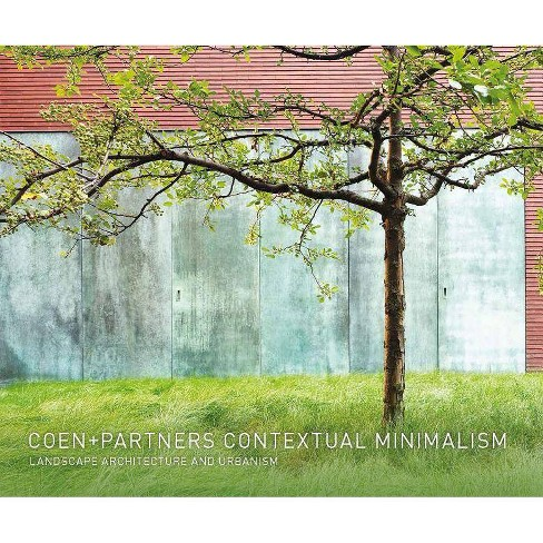 Coen+partners: Contextual Minimalism - by  Shane Coen (Hardcover) - image 1 of 1