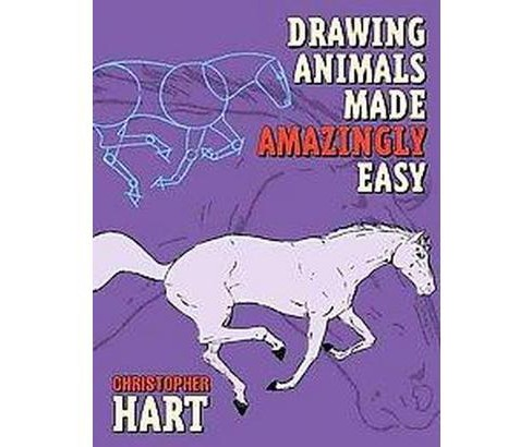 Drawing Animals Made Amazingly Easy (Paperback) (Christopher Hart) - image 1 of 1
