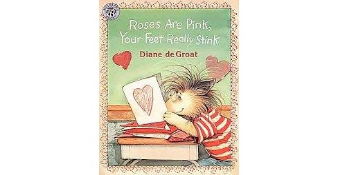 Roses Are Pink, Your Feet Really Stink (Reprint) (Paperback) (Diane De Groat) - image 1 of 1