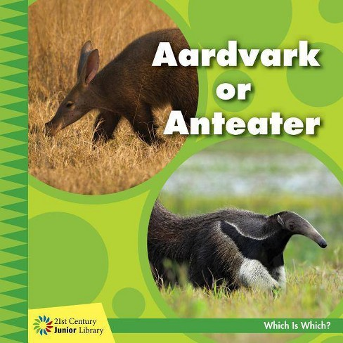 Aardvark or Anteater - (21st Century Junior Library: Which Is Which?) by  Tamra Orr (Paperback) - image 1 of 1