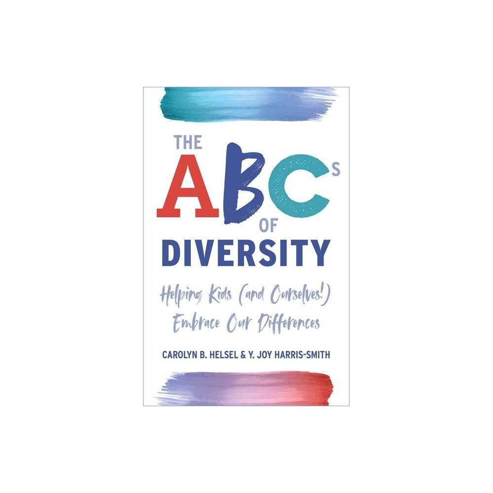 The Abcs Of Diversity By Carolyn Helsel Y Joy Harris Smith Paperback
