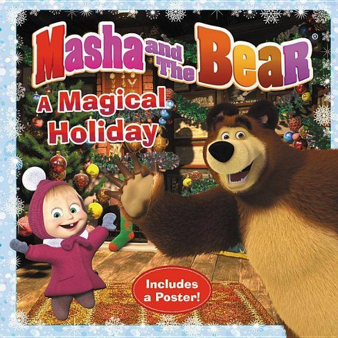 10badb8befc14 Masha and the Bear: A Magical Holiday - by Lauren Forte (Paperback)