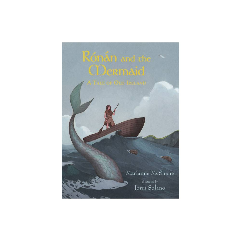 R N N And The Mermaid A Tale Of Old Ireland By Marianne Mcshane Hardcover
