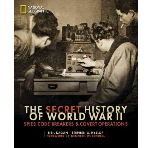 Secret History of World War II : Spies, Code Breakers, and Covert Operations (Hardcover) (Neil Kagan & - image 1 of 1