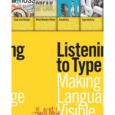 Listening to Type - by  Alex W White (Paperback) - image 1 of 1