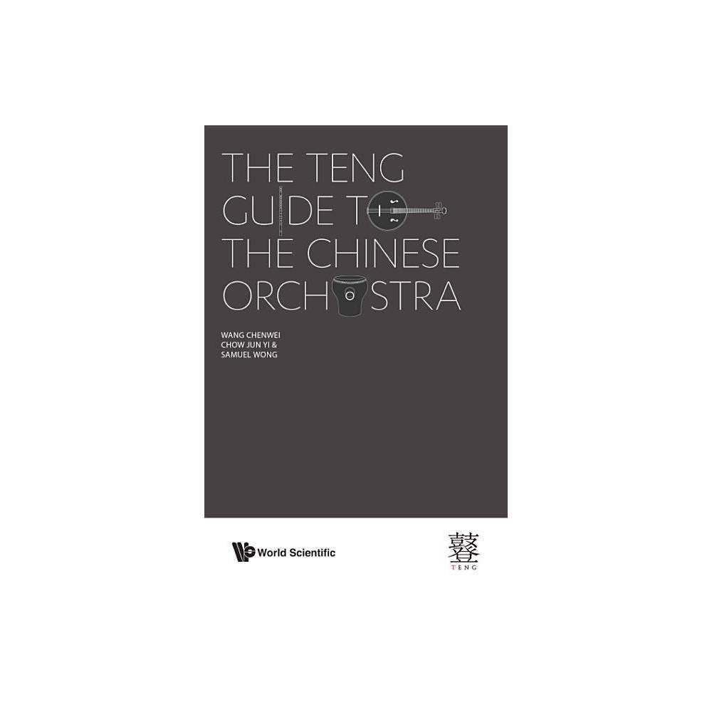The Teng Guide To The Chinese Orchestra By Chenwei Wang Jun Yi Chow Samuel Wong Hardcover