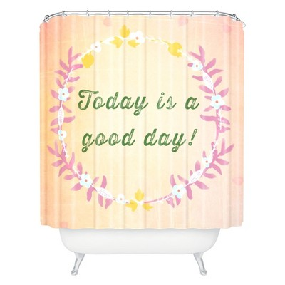 Today Is A Good Day Shower Curtain - Deny Designs®