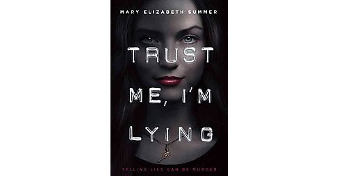 Trust Me, I'm Lying (Reprint) (Paperback) (Mary Elizabeth Summer) - image 1 of 1