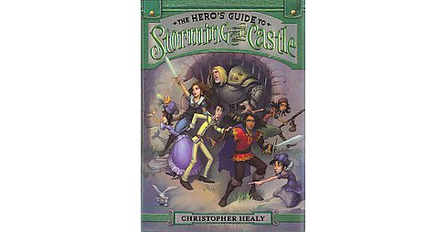Hero's Guide to Storming the Castle (Hardcover) (Christopher Healy) - image 1 of 1