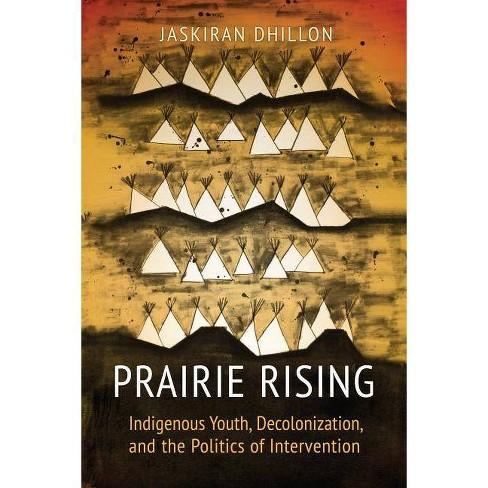 Prairie Rising - by  Jaskiran K Dhillon (Paperback) - image 1 of 1