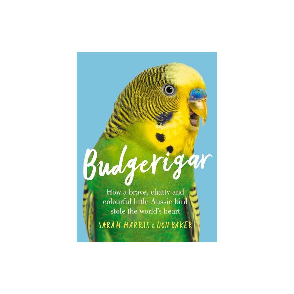 Budgerigar By Sarah Harris Don Baker Paperback
