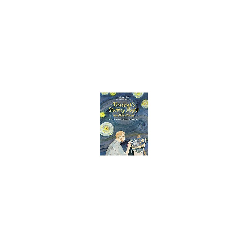 Vincent's Starry Night and Other Stories : A Children's History of Art (Hardcover) (Michael Bird)