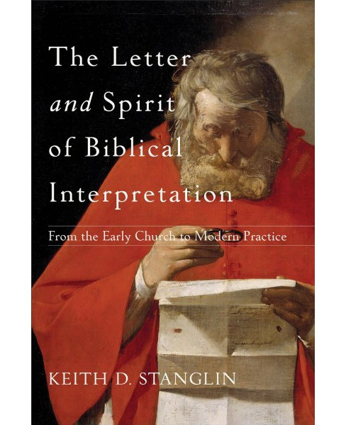 Letter and Spirit of Biblical Interpretation : From the Early Church to Modern Practice -  (Paperback) - image 1 of 1