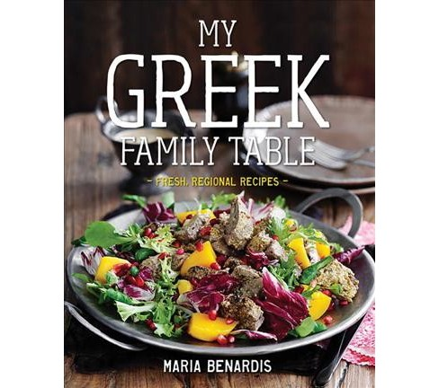 My Greek Family Table : Fresh, Regional Recipes (Hardcover) (Maria Benardis) - image 1 of 1