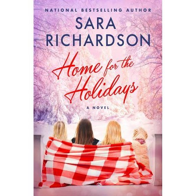 Home for the Holidays - by Sara Richardson (Paperback)