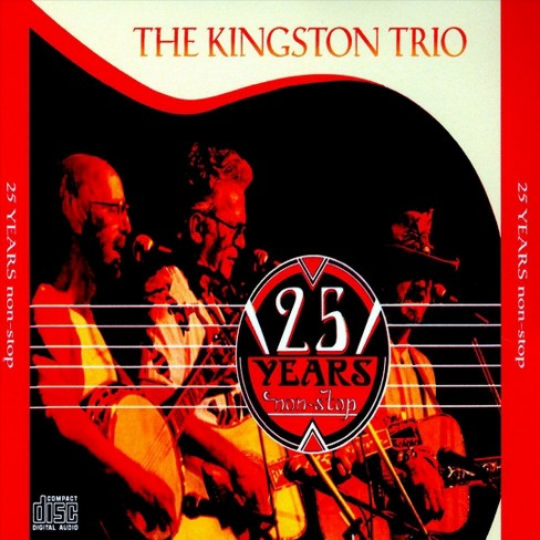 Kingston Trio - 25 Years Nonstop (CD) - image 1 of 2