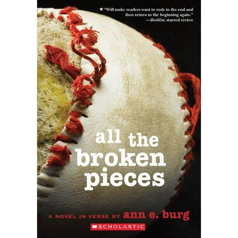 All the Broken Pieces - by  Ann E Burg (Paperback) - image 1 of 1