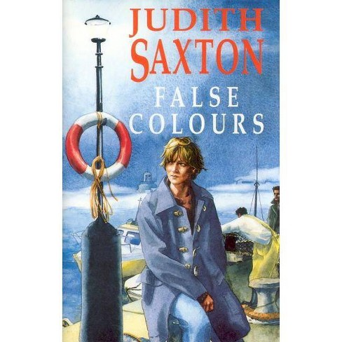 False Colours - (Severn House Large Print) by  Judith Saxton (Hardcover) - image 1 of 1