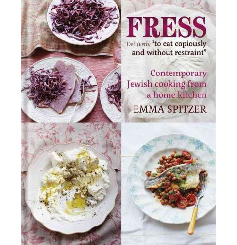 Fress : Bold Flavors from a Jewish Kitchen (Hardcover) (Emma Spitzer) - image 1 of 1