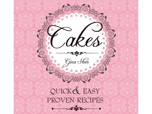 Cakes : Quick & Easy Proven Recipes (Reprint) (Paperback) - image 1 of 1