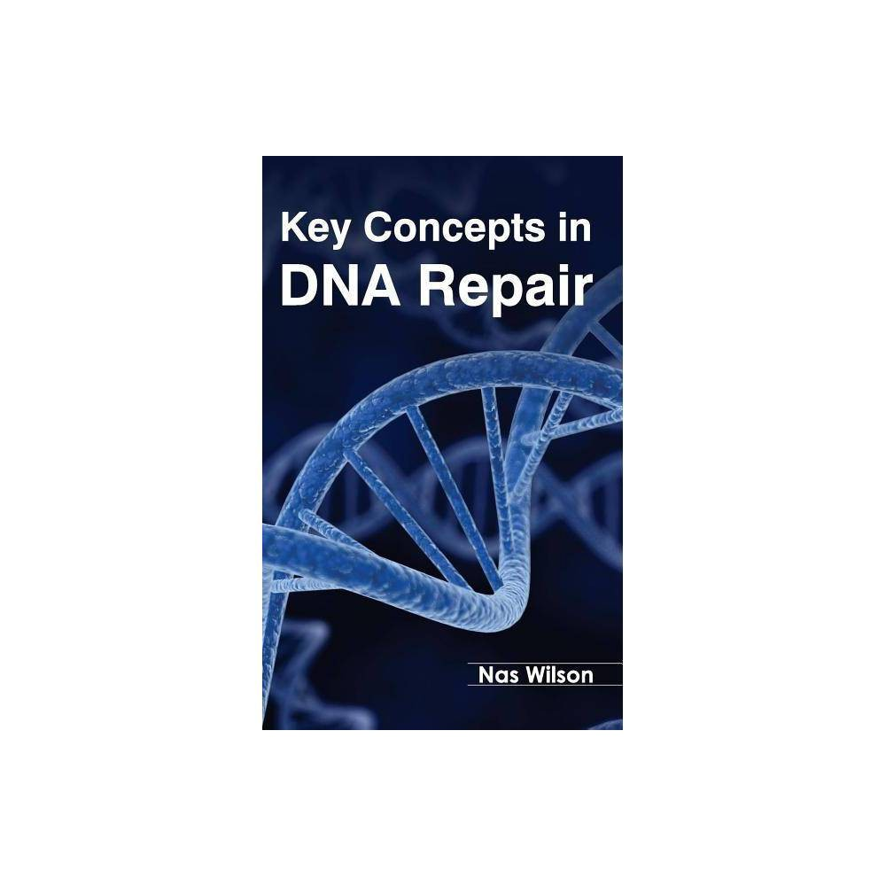 Key Concepts in Dna Repair - (Hardcover)