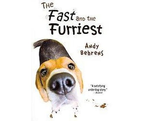 Fast and the Furriest (Paperback) (Andy Behrens) - image 1 of 1