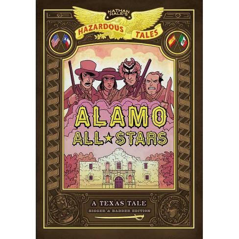 Alamo All-Stars: Bigger & Badder Edition (Nathan Hale's Hazardous Tales #6) - (Hardcover) - image 1 of 1
