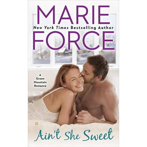 Ain't She Sweet - (Green Mountain Romance)by  Marie Force (Paperback) - image 1 of 1