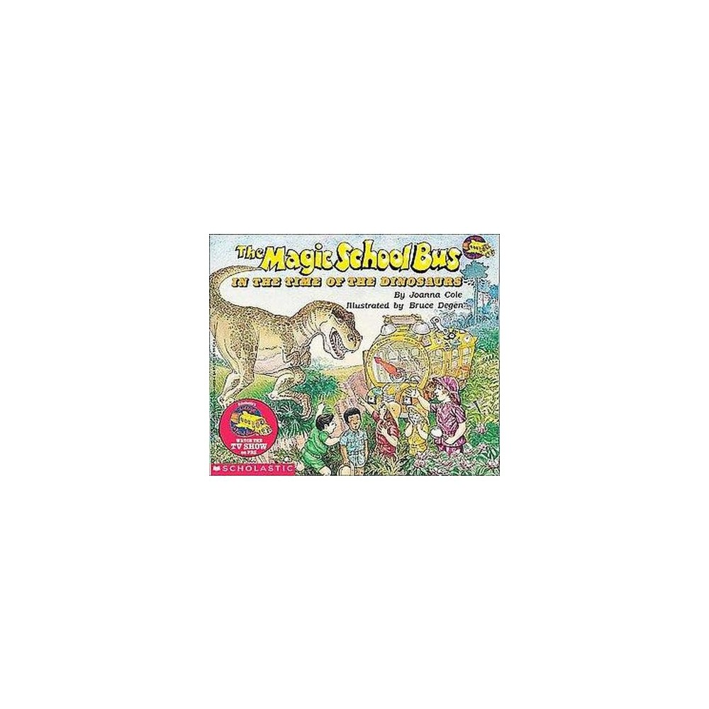 Magic School Bus in the Time of the Dinosaurs (Reprint) (Paperback) (Joanna Cole)