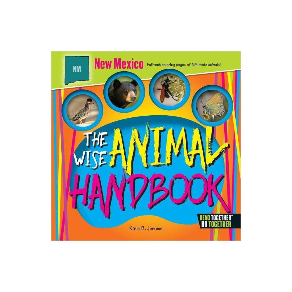 The Wise Animal Handbook New Mexico By Kate B Jerome Hardcover