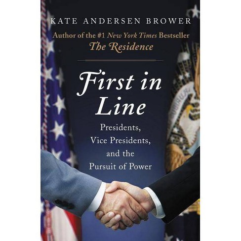 First in Line : Presidents, Vice Presidents, and the Pursuit of Power -  (Hardcover) - image 1 of 1