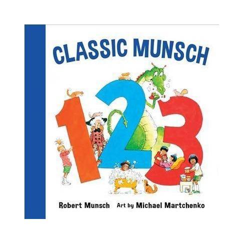 Classic Munsch 123 - by  Robert Munsch (Board_book) - image 1 of 1