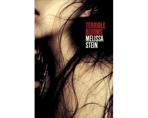 Terrible Blooms -  by Melissa Stein (Paperback) - image 1 of 1