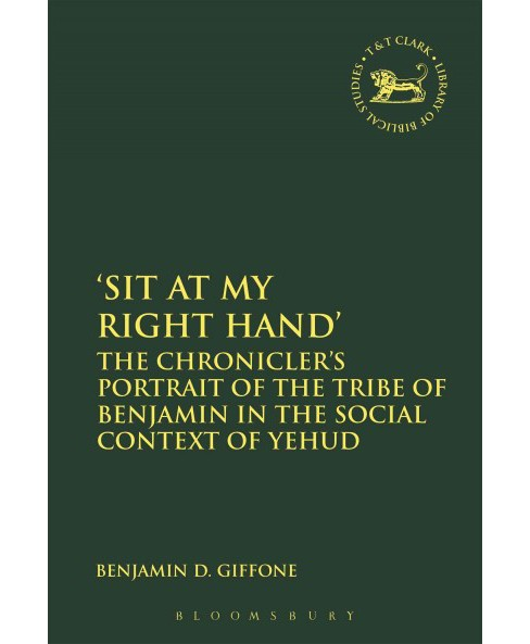 Sit at My Right Hand : The Chronicler's Portrait of the Tribe of Benjamin in the Social Context of Yehud - image 1 of 1