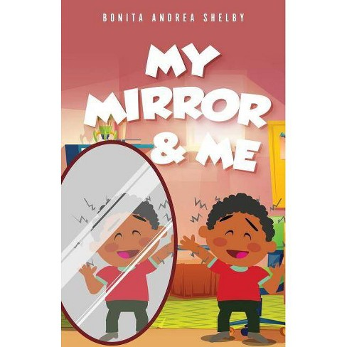 My Mirror & Me - by  Bonita Andrea Shelby (Paperback) - image 1 of 1